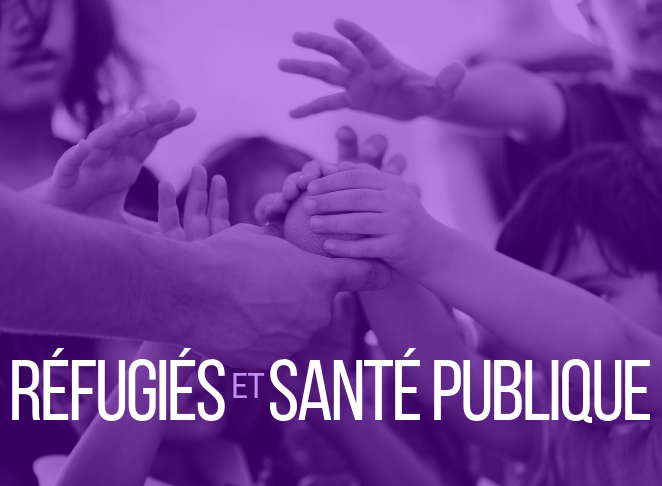 Réfugiés et santé publique